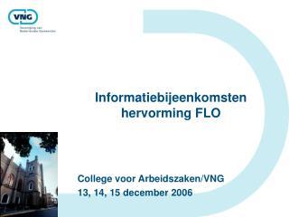 Informatiebijeenkomsten hervorming FLO