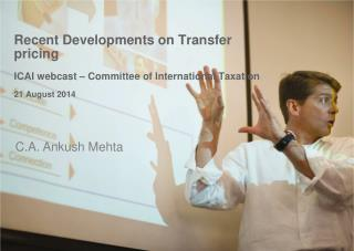 Recent  Developments on Transfer  pricing ICAI webcast – Committee of International Taxation