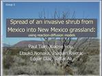 Spread of an invasive shrub from Mexico into New Mexico grassland:  using reaction-diffusion models