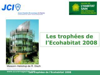 Les trophées de l'Ecohabitat 2008