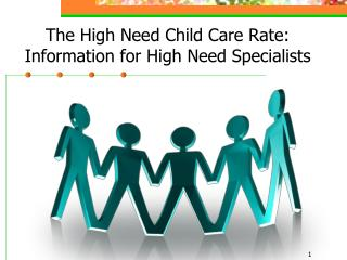The High Need Child Care Rate: Information for High Need Specialists