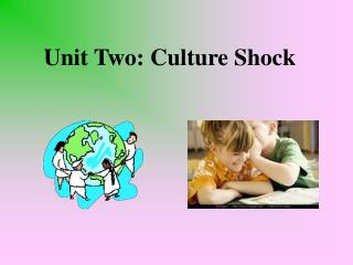 Unit Two: Culture Shock
