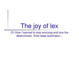 The joy of lex
