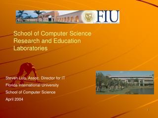 Steven Luis, Assoc. Director for IT Florida International University School of Computer Science