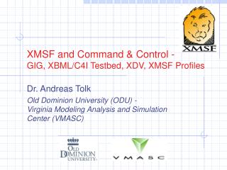 XMSF and Command & Control -  GIG, XBML/C4I Testbed, XDV, XMSF Profiles