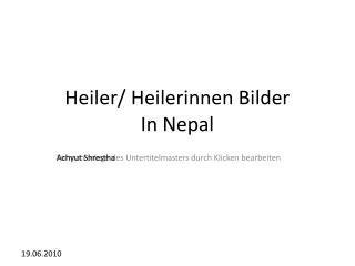 Heiler/ Heilerinnen Bilder  In Nepal
