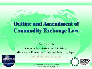 Outline and Amendment of Commodity Exchange Law