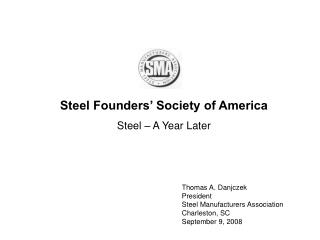 Steel Founders� Society of America Steel � A Year Later