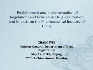 ZHANG WEI Director General, Department of Drug Registration May 17, 2010, Beijing