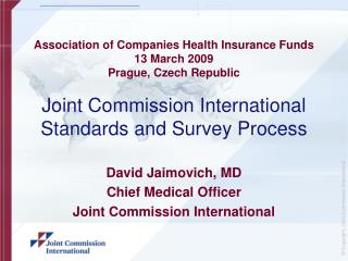 David Jaimovich, MD Chief Medical Officer  Joint Commission International