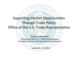 Expanding Market Opportunities  Through Trade Policy: Office of the U.S. Trade Representative
