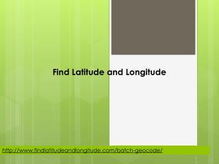 Find Latitude and Longitude