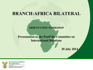 BRANCH:AFRICA BILATERAL ORIENTATION WORKSHOP