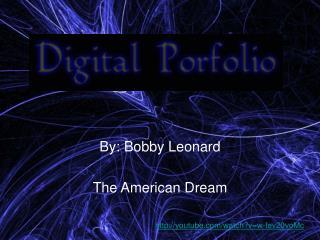 By: Bobby Leonard The American Dream