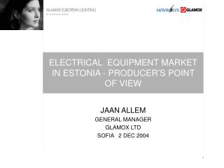 ELECTRICAL  EQUIPMENT  MARKET IN ESTONIA -  PRODUCER ' S  POINT OF VIEW
