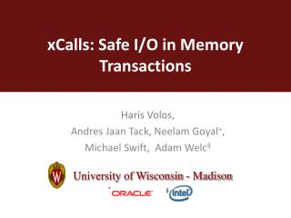 xCalls: Safe I/O in Memory Transactions