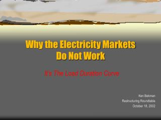 Why the Electricity Markets  Do Not Work