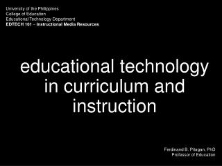 Influence of  educational technology in curriculum and instruction