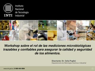 Disertante: Dr. Celia Puglisi Departamento de Metrología Cientíca e Industrial
