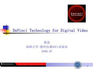 DaVinci Technology for Digital Video