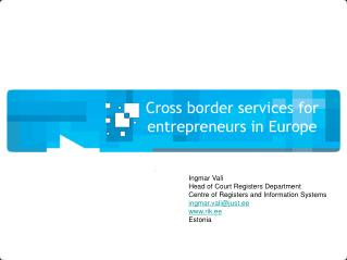 Cross border services for  entrepreneurs in Europe