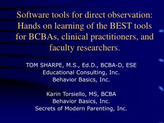 TOM SHARPE, M.S., Ed.D., BCBA-D, ESE  Educational Consulting, Inc. Behavior Basics, Inc.