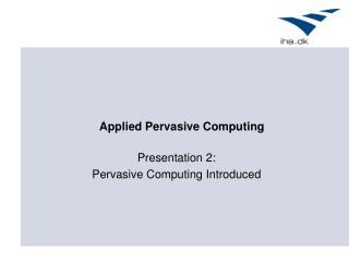 Applied Pervasive Computing
