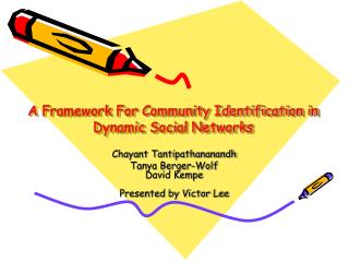 A Framework For Community Identification in Dynamic Social Networks