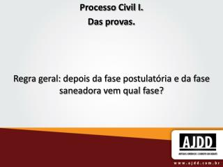 Processo Civil I. Das provas.