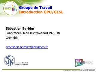 Groupe de Travail  Introduction GPU
