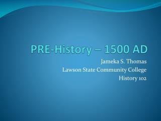 PRE-History – 1500 AD