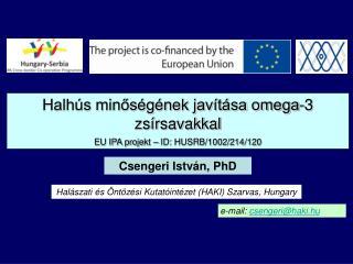 Halhús minőségének javítása omega - 3 zsírsavakkal EU IPA proje k t – ID: HUSRB/1002/214/120