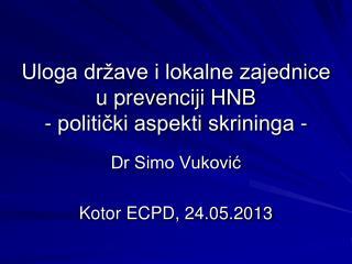 Uloga države i lokalne zajednice u prevenciji HNB - politički aspekti skrininga -