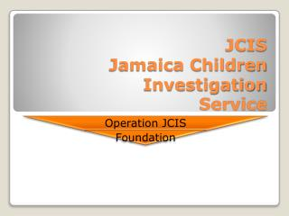 JCIS Jamaica Children Investigation  Service