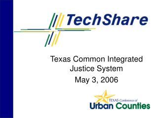 Texas Common Integrated Justice System May 3, 2006