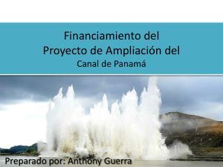 Financiamiento del Proyecto de Ampliaci�n del Canal de Panam�