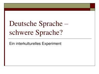 Deutsche Sprache � schwere Sprache?