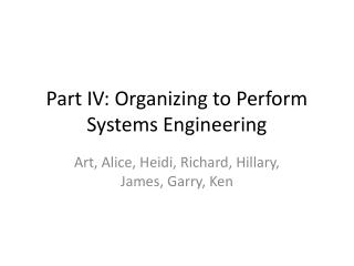 Part IV: Organizing to Perform Systems Engineering