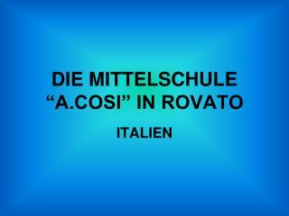 """DIE MITTELSCHULE """"A.COSI"""" IN ROVATO"""