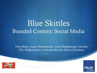 Blue  Skittles Branded Content: Social Media
