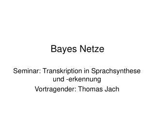 Bayes Netze