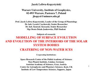 Jacek Leliwa-Kopystyński Warsaw University, Institute of Geophysics,
