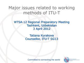 Major issues related to working methods of ITU-T WTSA-12 Regional Preparatory Meeting