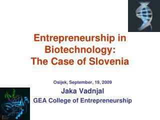 Entrepreneurship in Biotechnology : The Case of Slovenia