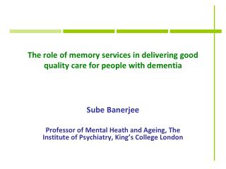 The role of memory services in delivering good quality care for people with dementia