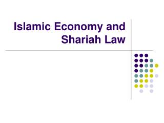 Islamic Economy and Shariah Law