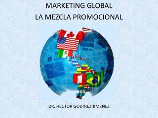 MARKETING GLOBAL LA MEZCLA PROMOCIONAL DR. HECTOR GODINEZ JIMENEZ