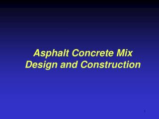 Asphalt Concrete Mix Design and Construction