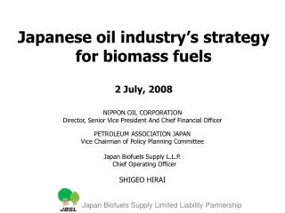 Japanese oil industry's strategy for biomass fuels