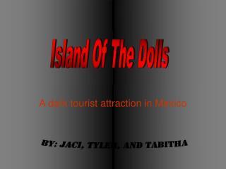 A dark tourist attraction in Mexico